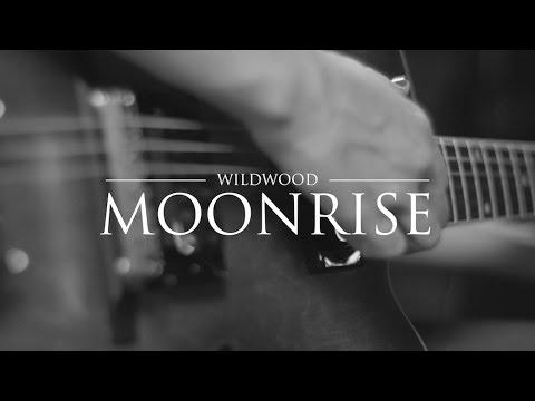 "WILDWOOD - ""Moonrise"""