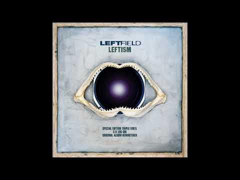 Leftfield - Original (Leftism, 1995)