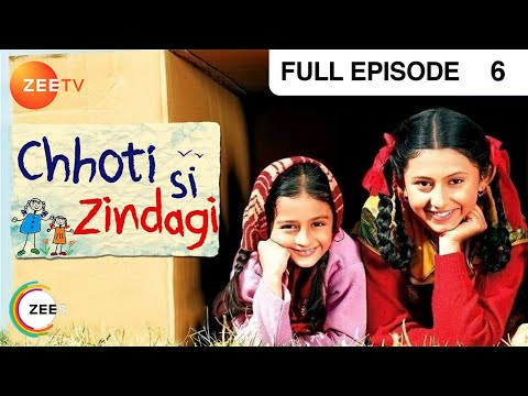 Chhoti Si Zindagi - Full Episode - 6 - Richa Mukherjee, Toral Rasputra, Pavan Malhotra - Zee TV