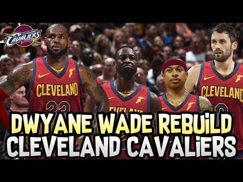 DWYANE WADE CLEVELAND CAVALIERS REBUILD! JOINING LEBRON JAMES AGAIN! NBA 2K18 MY LEAGUE