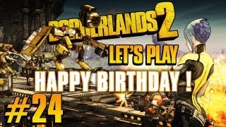 Borderlands 2 | #24 - Happy Birthday ! | Let's Play en COOP