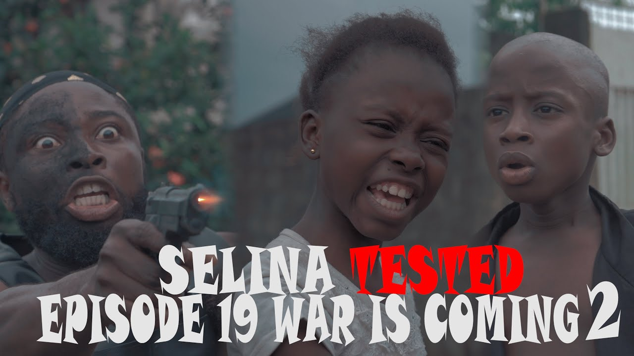 Download SELINA TESTED – Official Trailer (EPISODE 19 WAR IS COMING)