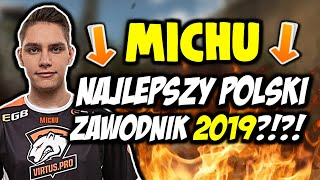 MICHU NAJLEPSZY POLSKI ZAWODNIK W 2019?!?! (DEAGLE ACE, CLUTCH 1vs4 i więcej) - CSGO BEST MOMENTS