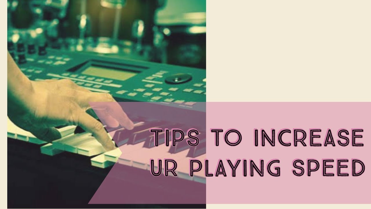 How to increase your Playing speed in keyboard-Tamil