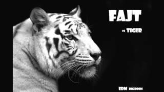 FAJT | #1 TIGER (EDM BIG ROOM)