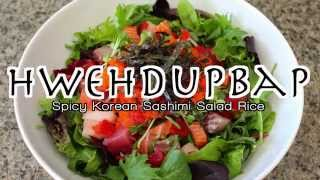 Spicy Korean Sashimi (raw Fish) Salad Rice { 회덮밥 } | Hwehdupbap/hwedupbap | Noshing With Paris