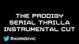 The Prodigy - Serial Thrilla X cut