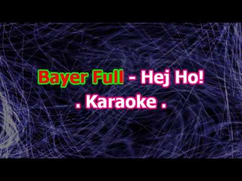 Karaoke  Bayer Full - Hej ho!