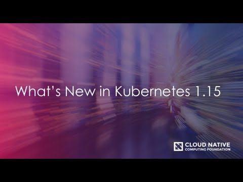 What's New in Kubernetes 1.15 thumbnail