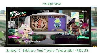 Splatoon 2 - Time Travel vs Teleportation - RESULTS