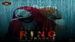 JaRedo ft L'Frankie - In The Ring