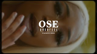 Overfeel - OSÉ || Directed By Judah Hernandez