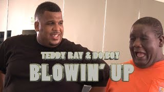 We Got the Juice Now - Teddy Ray & DoBoy: Blowin