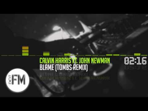Calvin Harris Ft  John Newman - Blame (Tombs Remix)