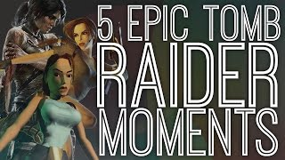 5 Epic Tomb Raider Moments - The Gist