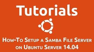 How-To Setup a Samba File Server on Ubuntu Server 14.04