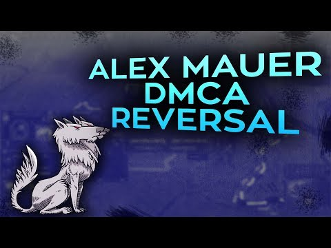 Alex Mauer The DMCA Reversal
