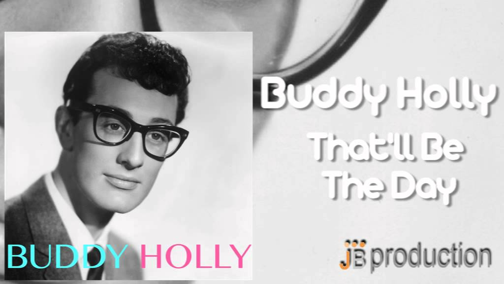 Download Buddy Holly - That'll Be The Day