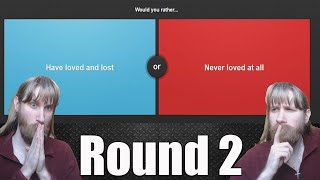 Would You Rather Round 3