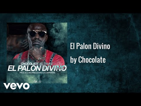 Chocolate MC – El Palon Divino (Audio)