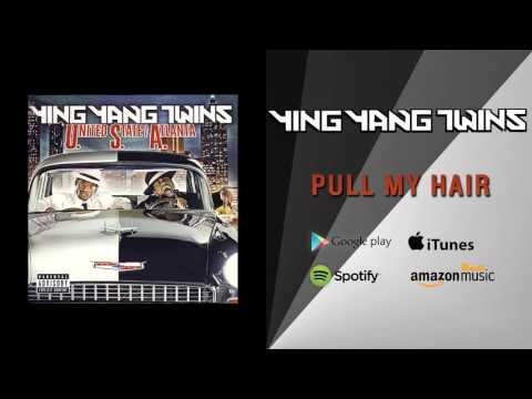 Ying Yang Twins - Pull My Hair
