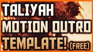 Taliyah Motion Outro Template | Speed Art | Free Download 2017 | League of Legends Outro