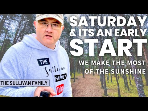ITS SATURDAY AND ITS AN EARLY START FOR US   WE MAKE THE MOST OF THE SUNSHINE   The Sullivan Family