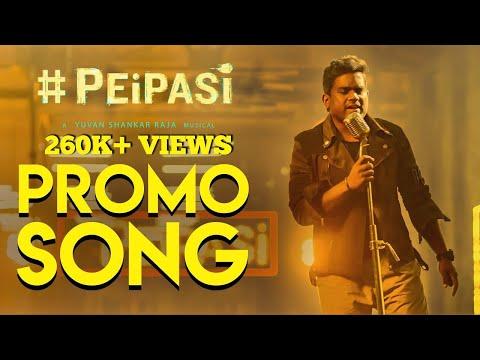 Peipasi - Promo Song feat., Yuvan Shankar Raja | Hari Krishnan Bhaskar | Shrinivas Kaviinayam