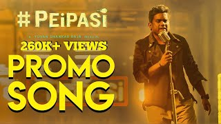 Pei Pasi - Promo Song feat., Yuvan Shankar Raja