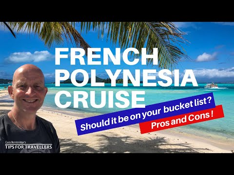 Should a French Polynesia Cruise Be On Your Travel Bucket List ? 4 Pros and 4 Cons Revealed !