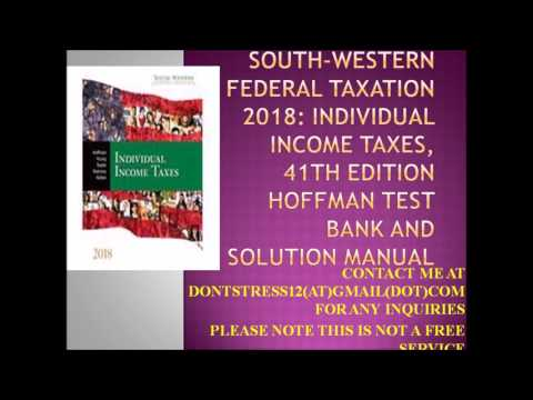 South Western Federal Taxation: 2018 Individual Income Taxes 41th Test Bank and Solution Manual