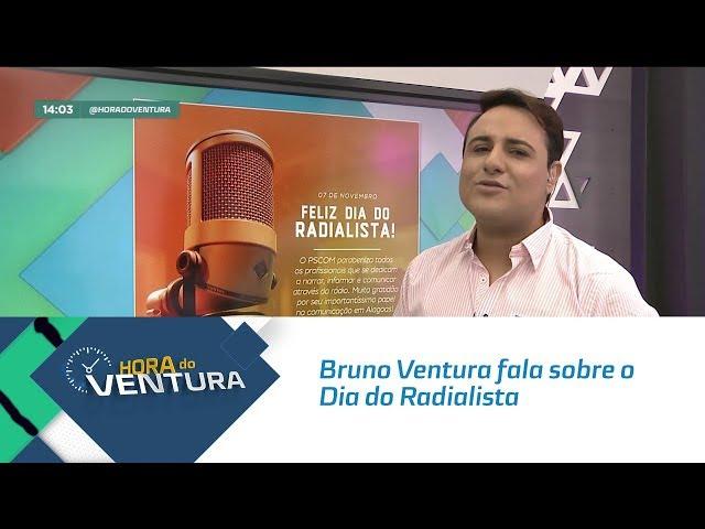 Bruno Ventura fala sobre o Dia do Radialista - Bloco 01