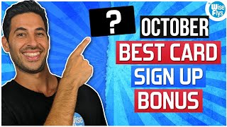 October: 5 Best Credit Card Sign Up Bonuses