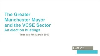 The Greater Manchester Mayor and the VCSE Sector – an election hustings