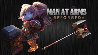 Poppy's Hammer - League of Legends - MAN AT ARMS: REFORGED