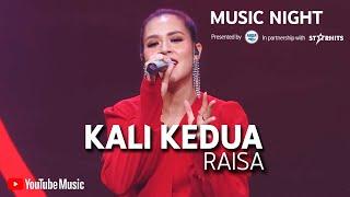 Download RAISA - KALI KEDUA (LIVE AT YOUTUBE MUSIC NIGHT)