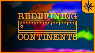 Redefining Continents