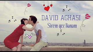 David Aghasi - Sirem qez lianam (Cover Razmik Amyan) Official Music █▬█ █ ▀█▀ ♬ 2016 ιllιlι ιl