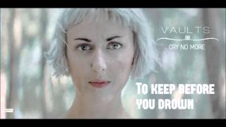 Vaults - Cry No More (Lyrics)