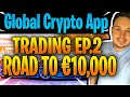 Global Crypto App - Trading Profit Results (Road To €10,000 Ep.2) GlobalCryptoApp
