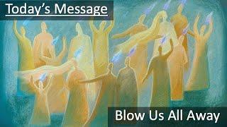 "5/23/21 Sermon ""Blow Us All Away"""