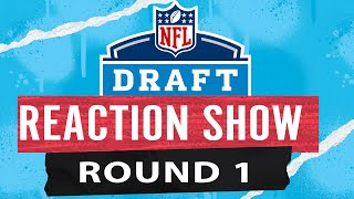 NFL Draft Round 1 Reaction Show!