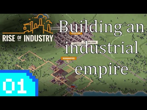 Building an industrial empire   Rise of Industry Ep 1  