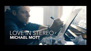 """""""Love In Stereo"""" - Michael Mott (Music Video)"""
