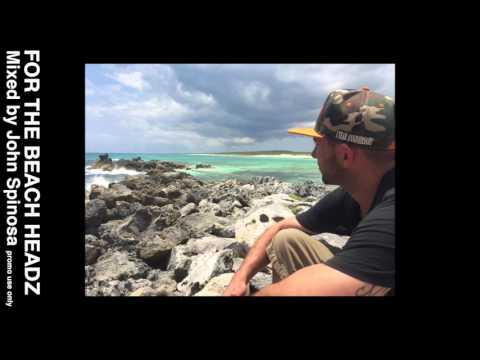 For The Beach Headz Mixed by John Spinosa