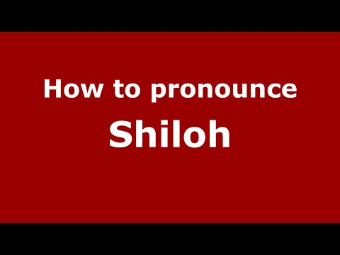 How to Pronounce Shiloh - PronounceNames.com