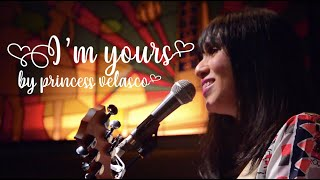 Download I'm Yours - LIVE by Princess Velasco (XCess: Princess' 10th on 12.27.19 at Historia)