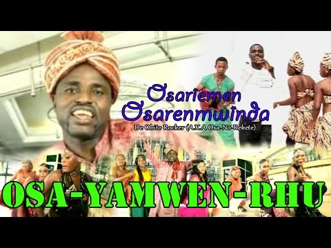 EDO MUSIC VIDEO: OSA-YAMWEN -RHU [FULL ALBUM] by OSARIEMEN OSARENMWINDA