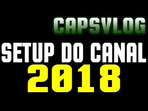 CAPSVLOG - SETUP DO CANAL 2018