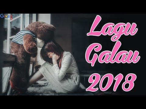 LAGU GALAU 2018 TERPOPULER